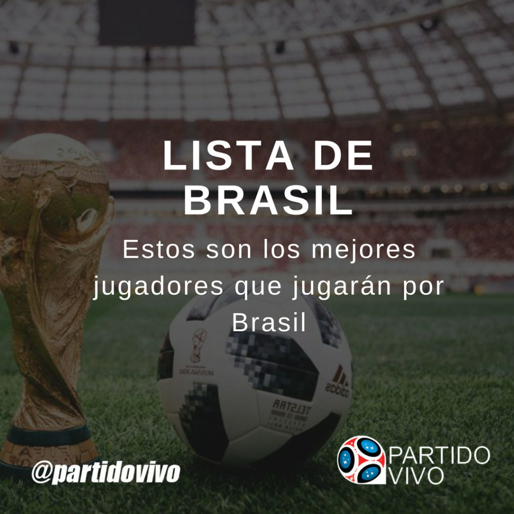 Lista de los jugadores que Enviará Brasil