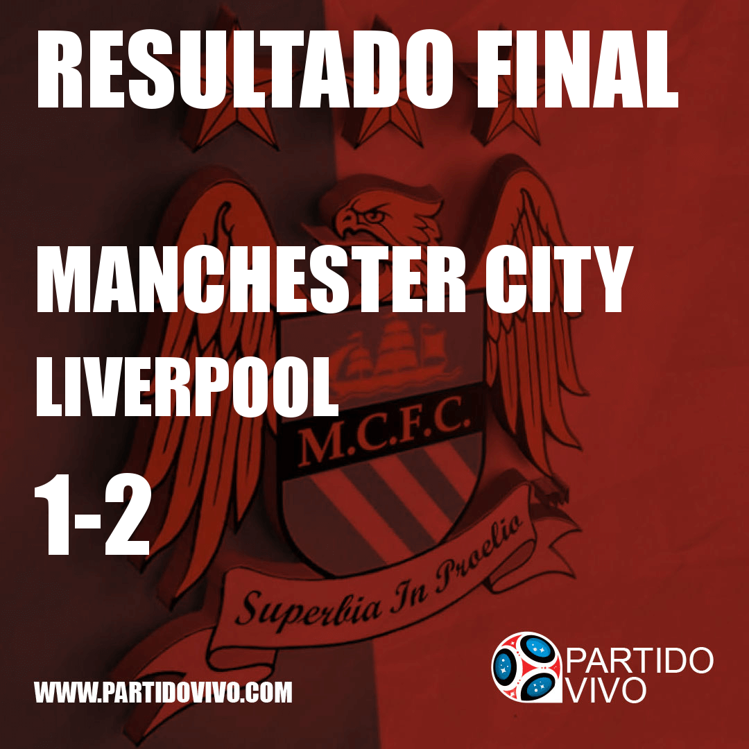 FINAL RESULT: FT - Manchester City 1-2 Liverpool (ESPN) #ManchesterCity