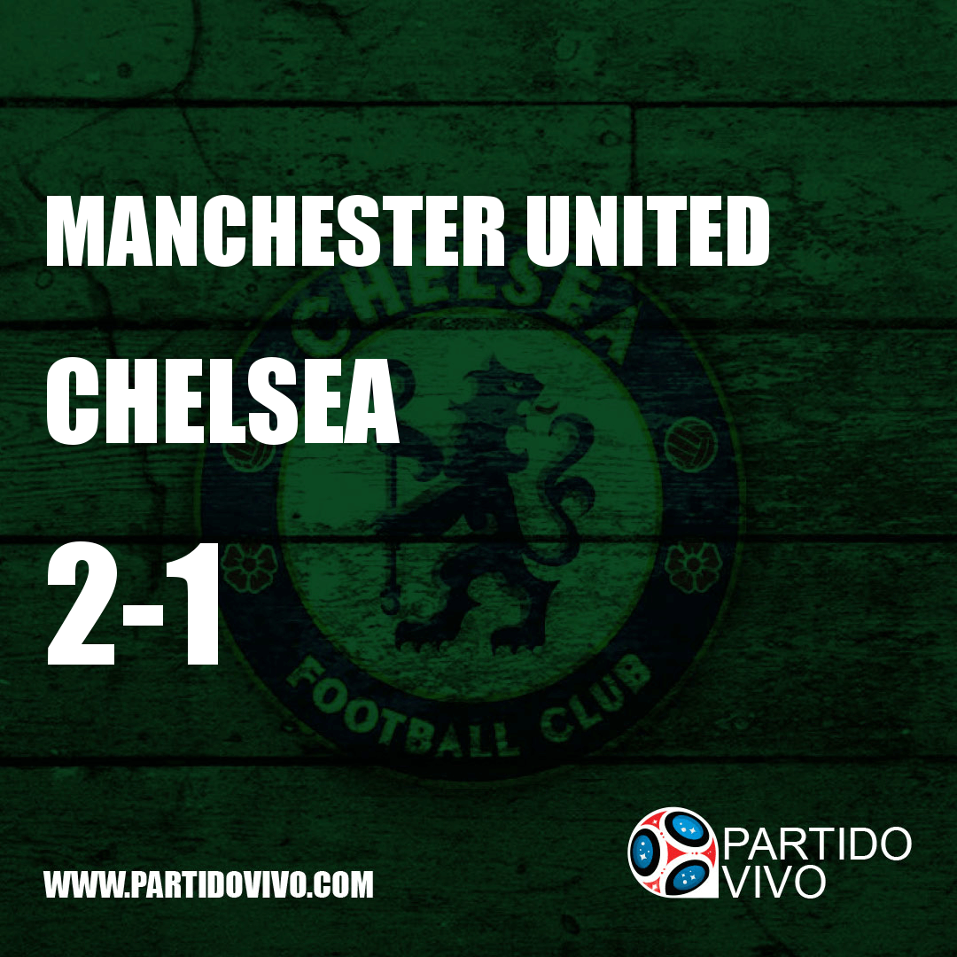 FINAL RESULT: FT - Manchester United 2-1 Chelsea (ESPN) #CFC #PremierLeague