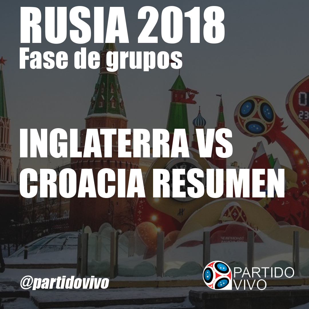 inglaterra vs croacia resumen