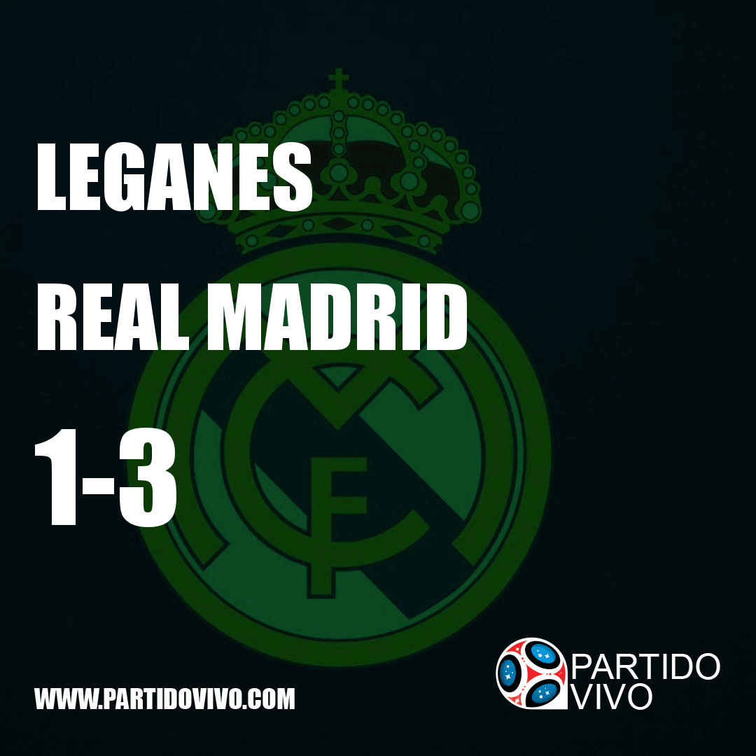 RESULTADO FINAL: FT - Leganes 1-3 Real Madrid (ESPN) #RMA