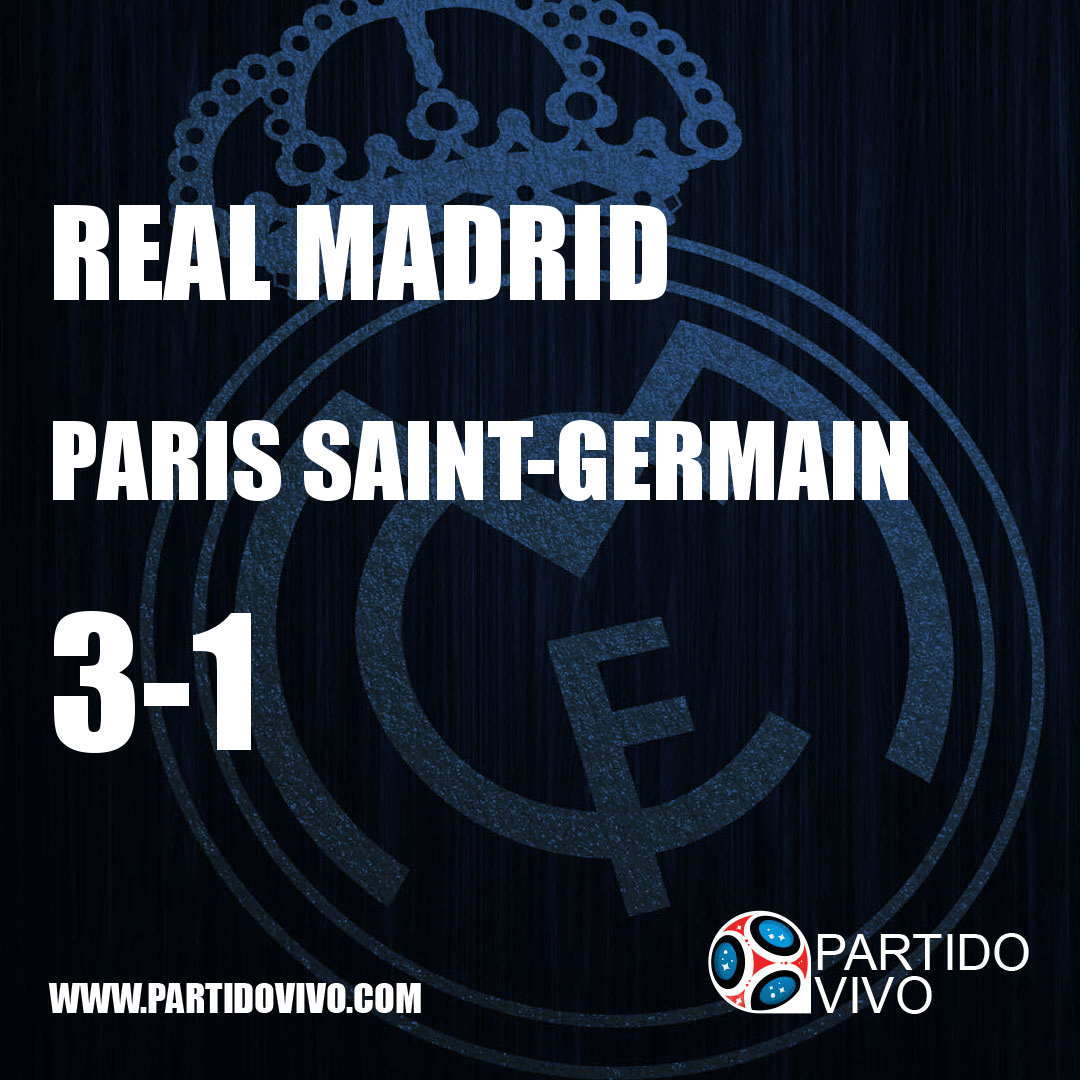 RESULTADO FINAL: FT - Real Madrid 3-1 Paris Saint-Germain (ESPN) #RMA